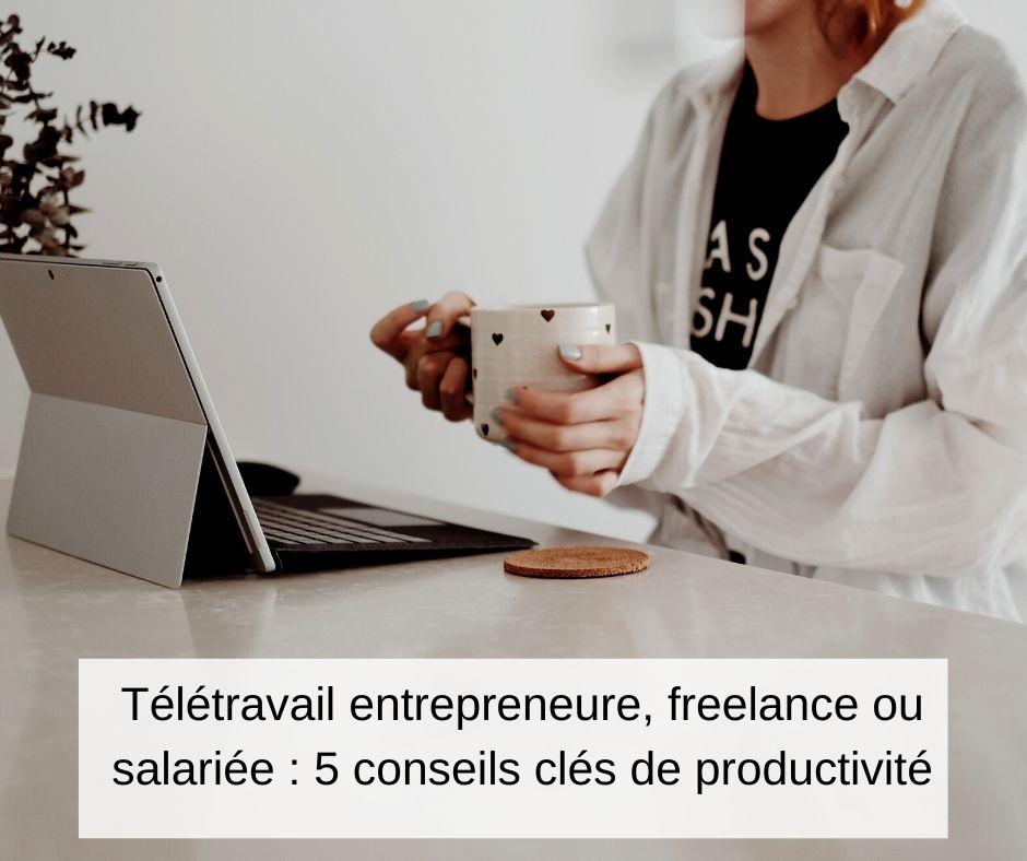 télétravail-freelance-salarie-5-conseils-productivite