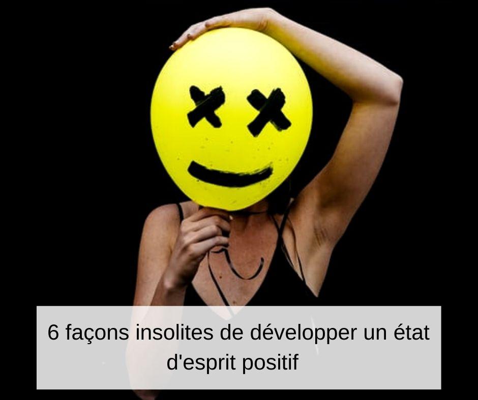 Sortir de la négativité et développer des pensées positives grâce à 6 exercices insolites