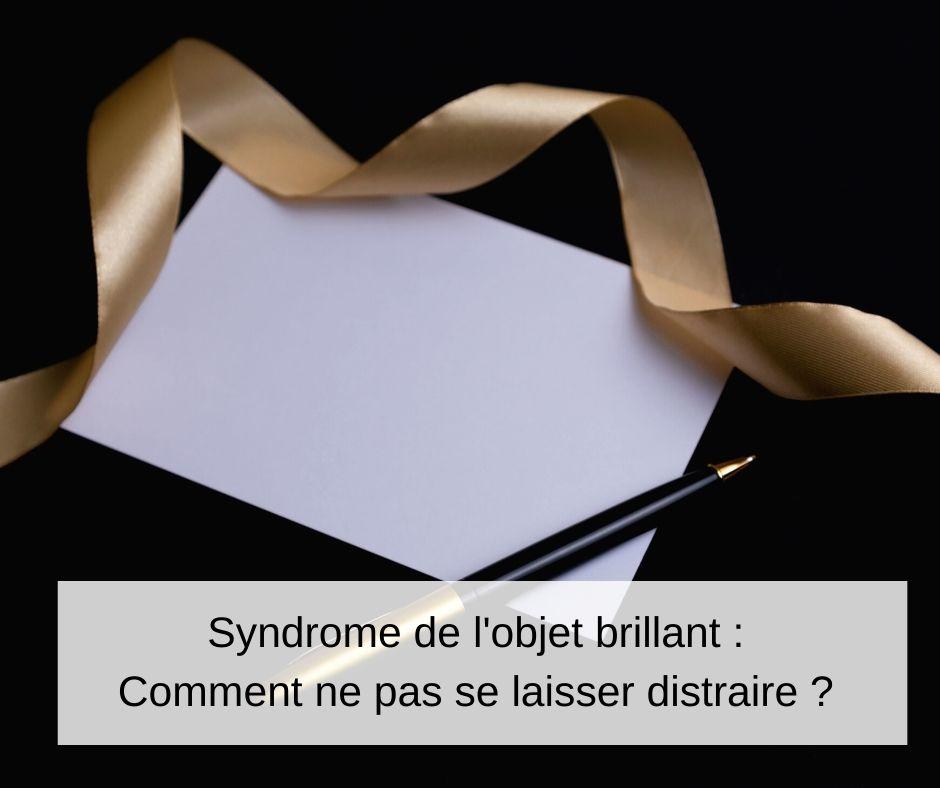syndrome-objet-brillant-ne-pas-se-laisser-distraire