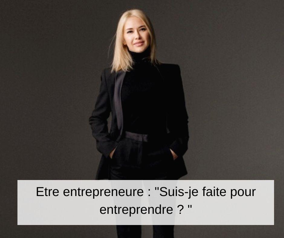 suis-je faite pour devenir entrepreneure