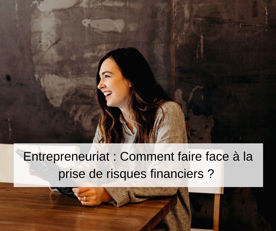 gérer la prise de risques financiers quand on est entrepreneur