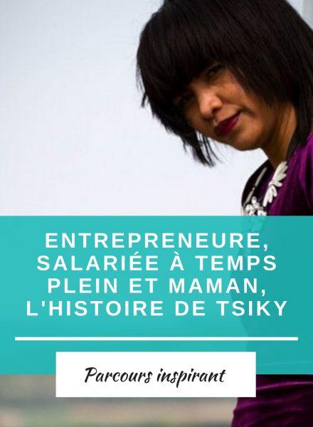 salariée à temps plein et entrepreneure, l'histoire de Tsiky